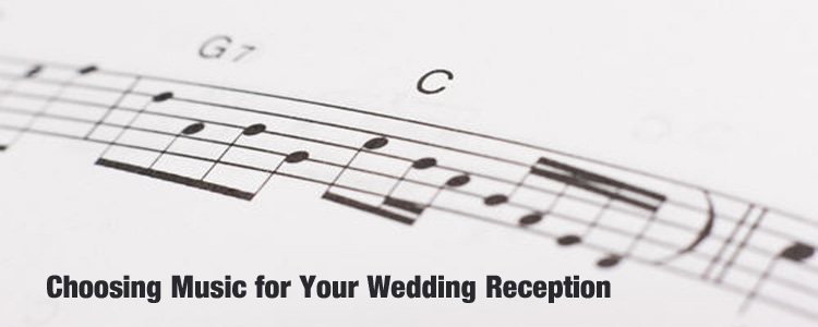 Choosing the Music for Your Wedding Reception